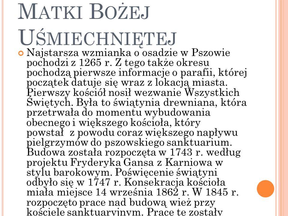 P SZÓW - S ANKTUARIUM M ATKI B OŻEJ U ŚMIECHNIĘTEJ Najstarsza wzmianka o osadzie w Pszowie pochodzi z 1265 r.