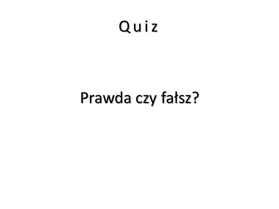 Quiz Prawda czy fałsz