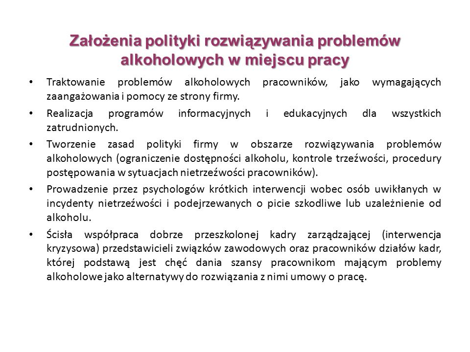 Traktowanie problemów alkoholowych pracowników, jako wymagających zaangażowania i pomocy ze strony firmy.