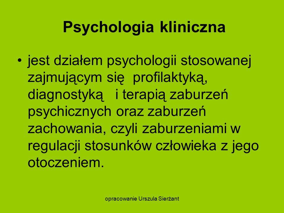 Psychologia kliniczna jest działem psychologii stosowanej zajmującym się profilaktyką, diagnostyką i terapią zaburzeń psychicznych oraz zaburzeń zachowania, czyli zaburzeniami w regulacji stosunków człowieka z jego otoczeniem.