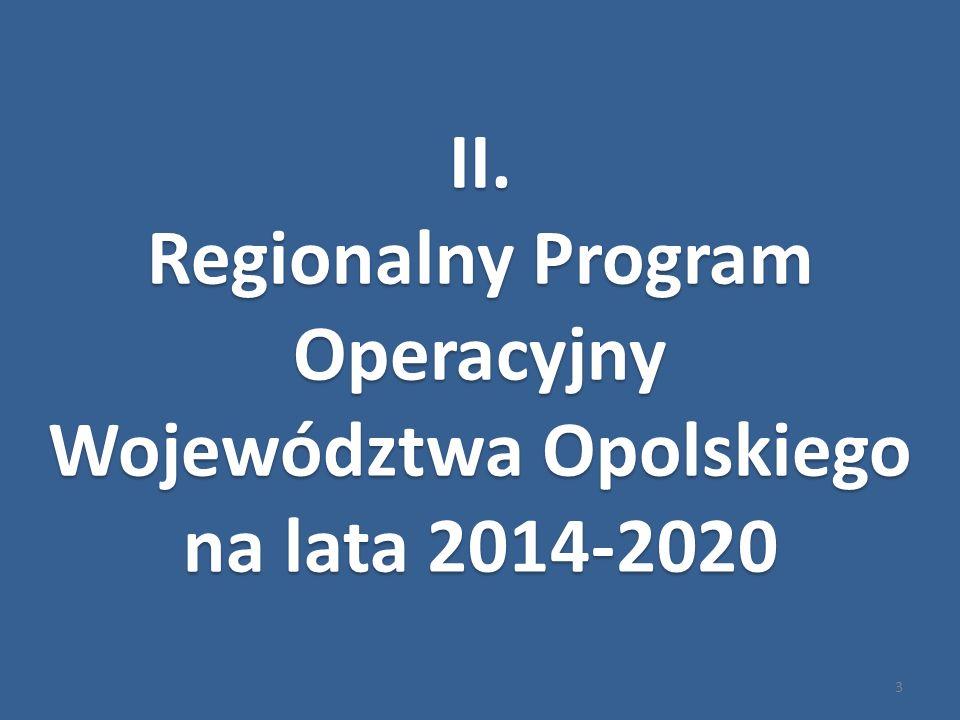 3 II.Regionalny Program Operacyjny Województwa Opolskiego na lata 2014-2020 II.