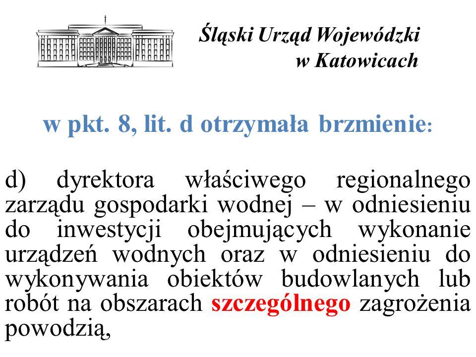 Śląski Urząd Wojewódzki w Katowicach w pkt.8, lit.