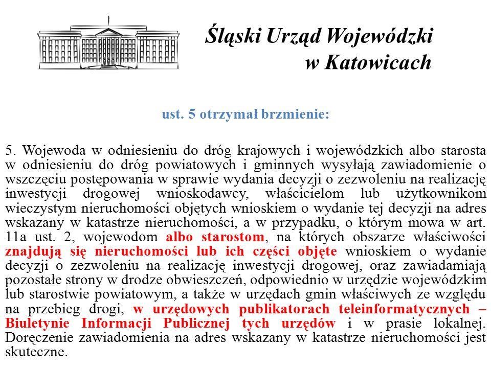 Śląski Urząd Wojewódzki w Katowicach ust.5 otrzymał brzmienie: 5.