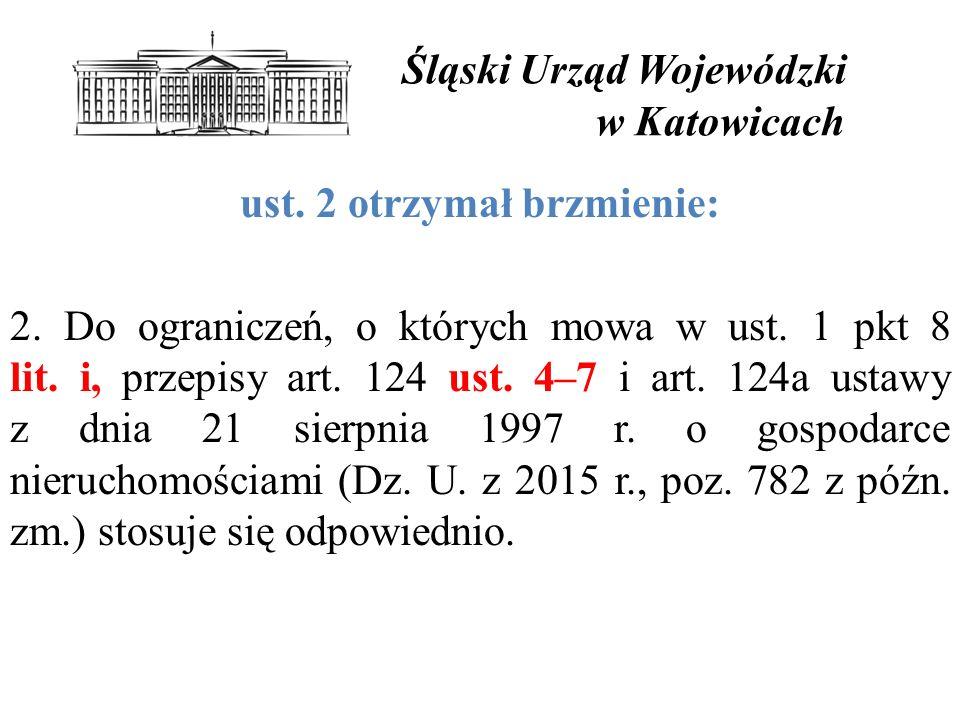 Śląski Urząd Wojewódzki w Katowicach ust.2 otrzymał brzmienie: 2.
