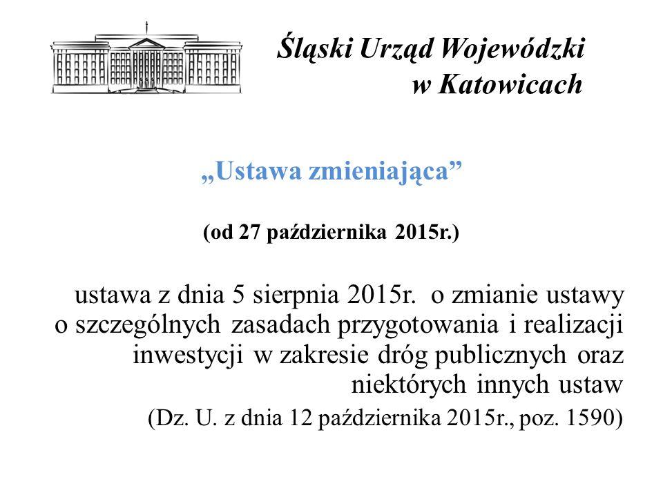 """Śląski Urząd Wojewódzki w Katowicach """"Ustawa zmieniająca (od 27 października 2015r.) ustawa z dnia 5 sierpnia 2015r."""