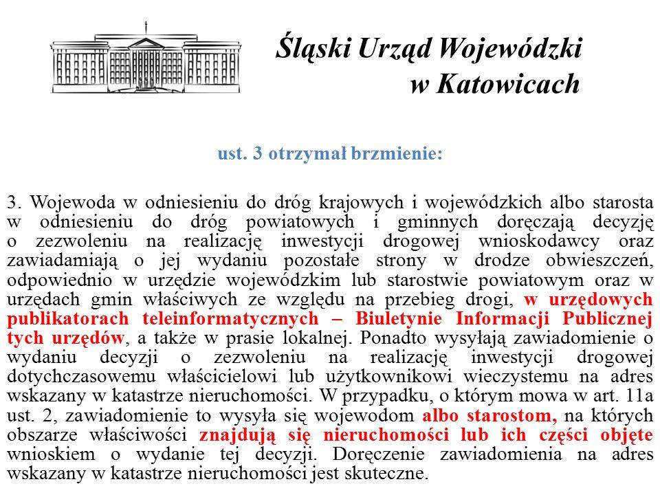 Śląski Urząd Wojewódzki w Katowicach ust.3 otrzymał brzmienie: 3.
