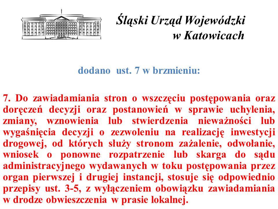 Śląski Urząd Wojewódzki w Katowicach dodano ust.7 w brzmieniu: 7.