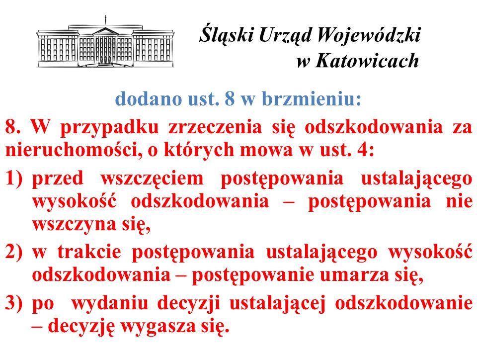 Śląski Urząd Wojewódzki w Katowicach dodano ust.8 w brzmieniu: 8.