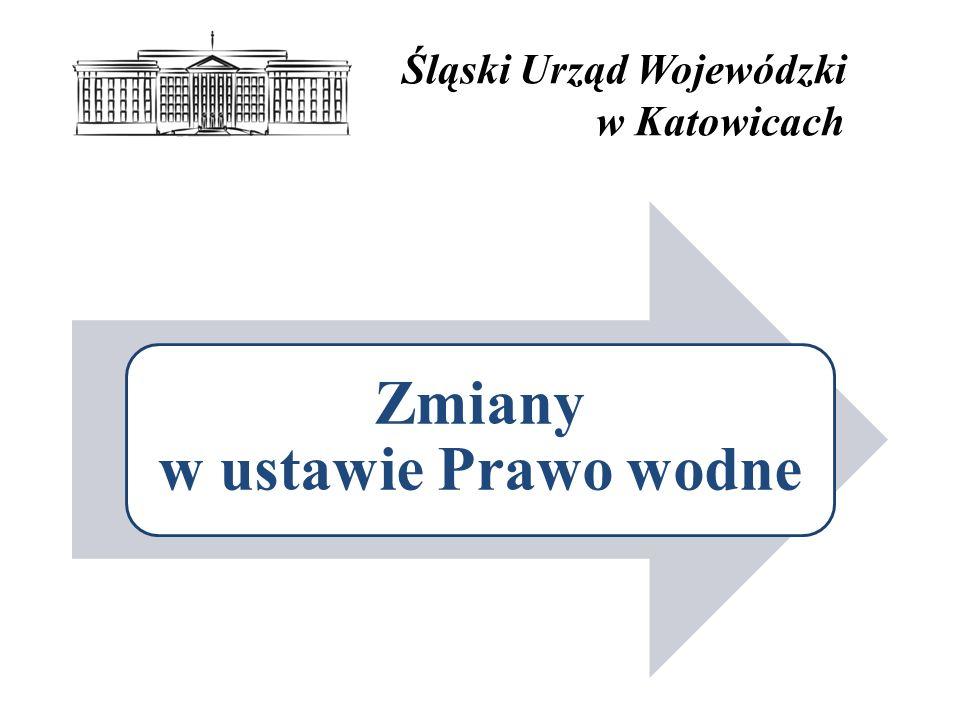 Śląski Urząd Wojewódzki w Katowicach Zmiany w ustawie Prawo wodne
