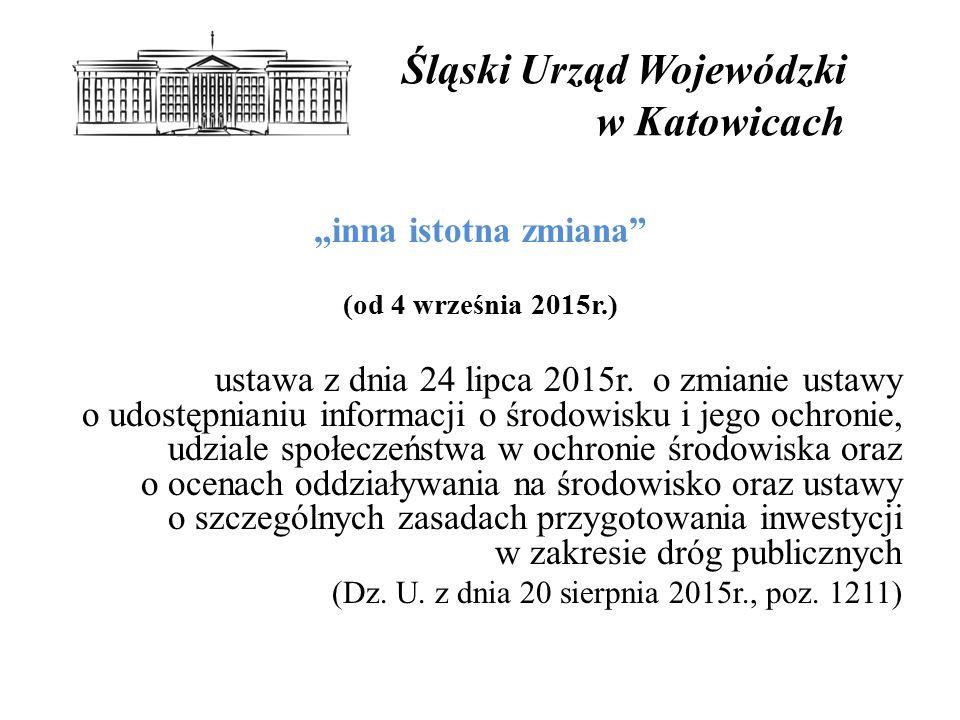 """Śląski Urząd Wojewódzki w Katowicach """"inna istotna zmiana (od 4 września 2015r.) ustawa z dnia 24 lipca 2015r."""