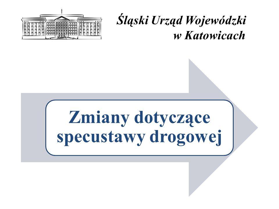 Śląski Urząd Wojewódzki w Katowicach Zmiany dotyczące specustawy drogowej