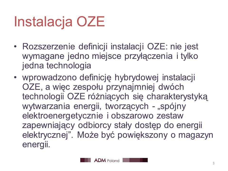 """Instalacja OZE Rozszerzenie definicji instalacji OZE: nie jest wymagane jedno miejsce przyłączenia i tylko jedna technologia wprowadzono definicję hybrydowej instalacji OZE, a więc zespołu przynajmniej dwóch technologii OZE różniących się charakterystyką wytwarzania energii, tworzących - """"spójny elektroenergetycznie i obszarowo zestaw zapewniający odbiorcy stały dostęp do energii elektrycznej ."""