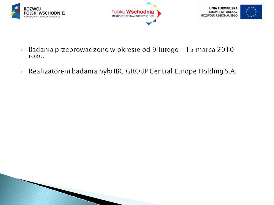  Badania przeprowadzono w okresie od 9 lutego – 15 marca 2010 roku.  Realizatorem badania było IBC GROUP Central Europe Holding S.A.