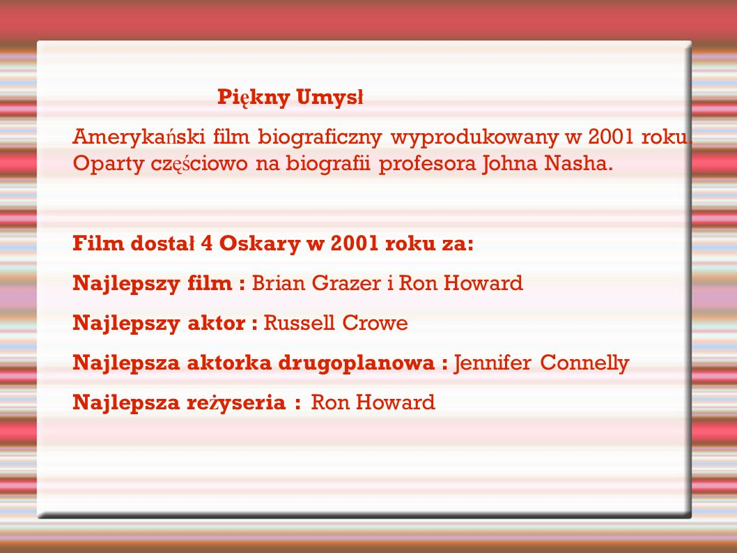 Pi ę kny Umys ł Ameryka ń ski film biograficzny wyprodukowany w 2001 roku.