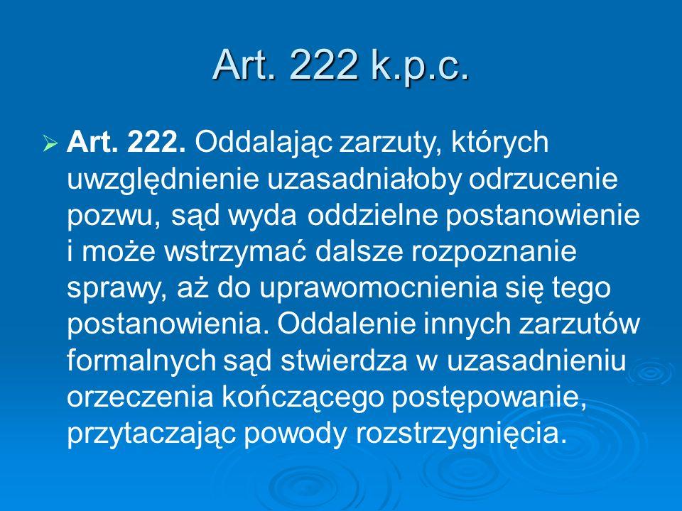 Art.222 k.p.c.   Art. 222.