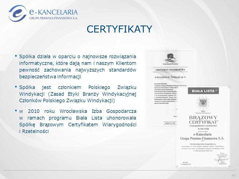 CERTYFIKATY Spółka działa w oparciu o najnowsze rozwiązania informatyczne, które dają nam i naszym Klientom pewność zachowania najwyższych standardów