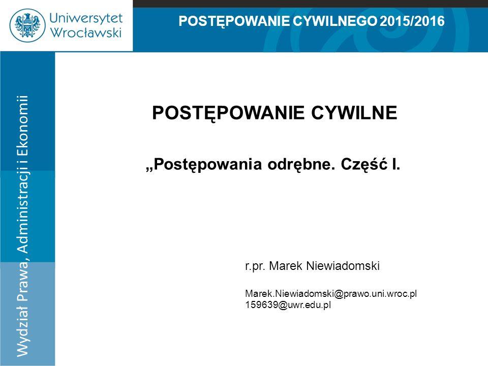 """POSTĘPOWANIE CYWILNEGO 2015/2016 """"Postępowania odrębne."""