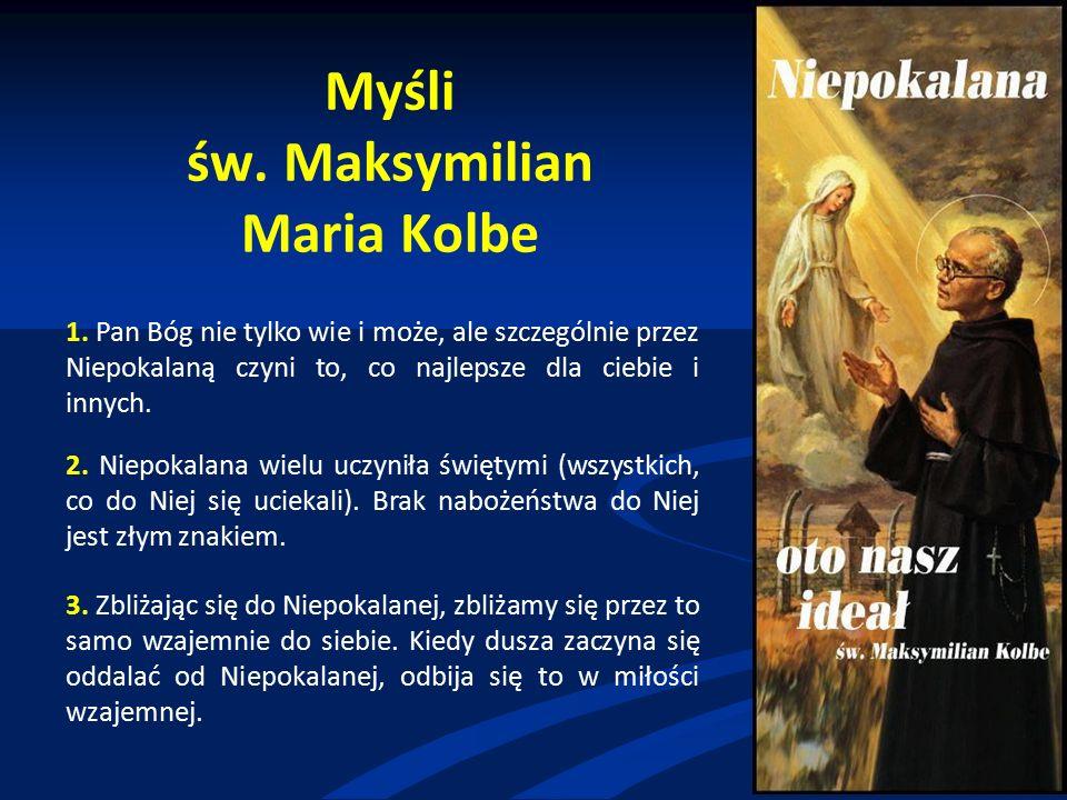 Myśli św. Maksymilian Maria Kolbe 1.