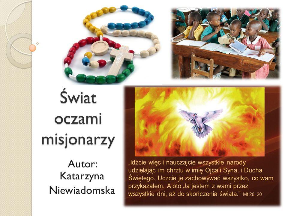 Świat oczami misjonarzy Autor: Katarzyna Niewiadomska