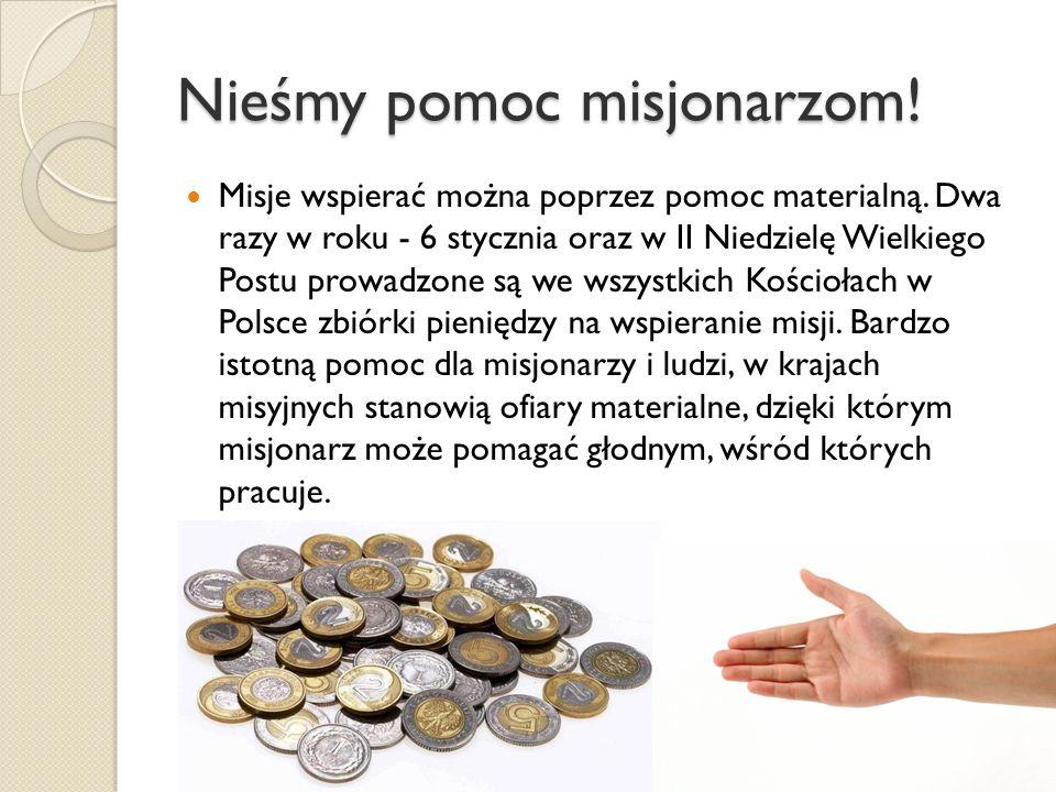 Nieśmy pomoc misjonarzom. Misje wspierać można poprzez pomoc materialną.