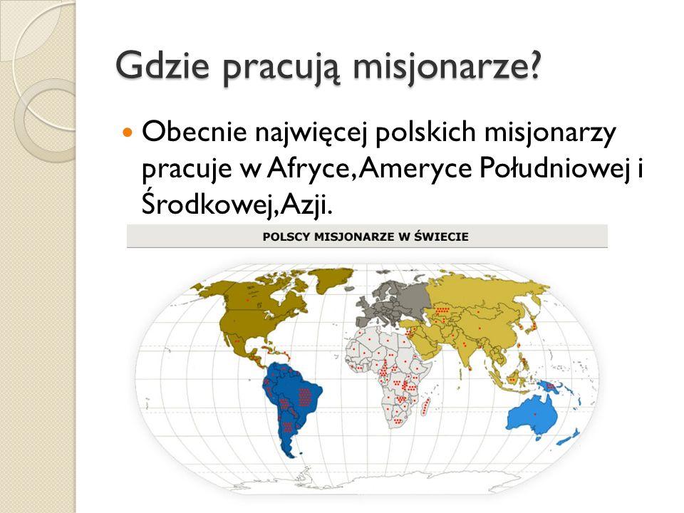 Gdzie pracują misjonarze.