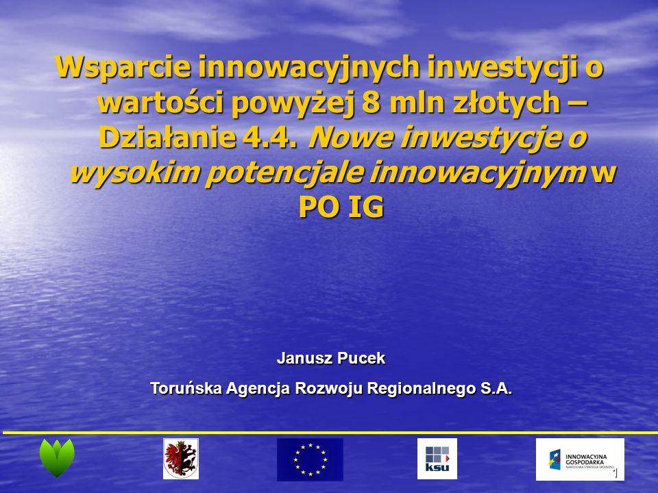 1 Wsparcie innowacyjnych inwestycji o wartości powyżej 8 mln złotych – Działanie 4.4.