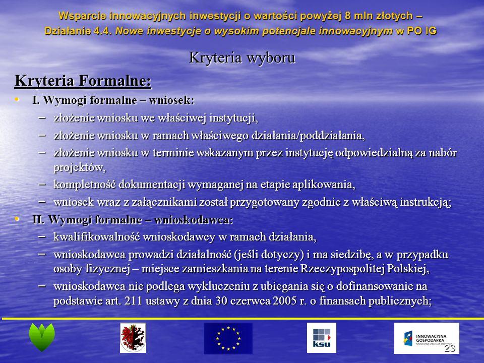 23 Kryteria wyboru Kryteria Formalne: I. Wymogi formalne – wniosek: I.