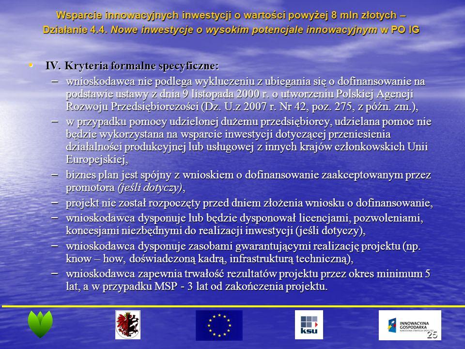 25 IV. Kryteria formalne specyficzne: IV.