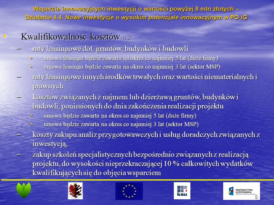 8 Wsparcie innowacyjnych inwestycji o wartości powyżej 8 mln złotych – Działanie 4.4.