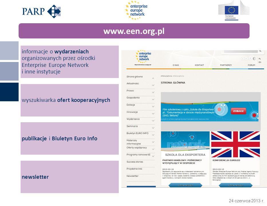 24 czerwca 2013 r. informacje o wydarzeniach organizowanych przez ośrodki Enterprise Europe Network i inne instytucje wyszukiwarka ofert kooperacyjnyc