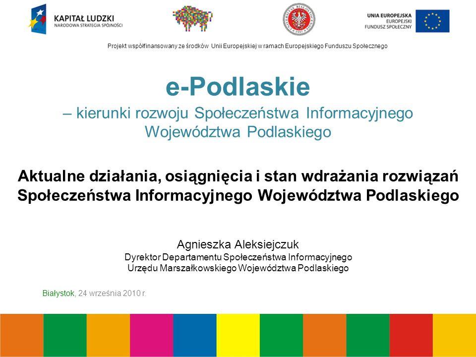 Projekt współfinansowany ze środków Unii Europejskiej w ramach Europejskiego Funduszu Społecznego Białystok, 24 września 2010 r.