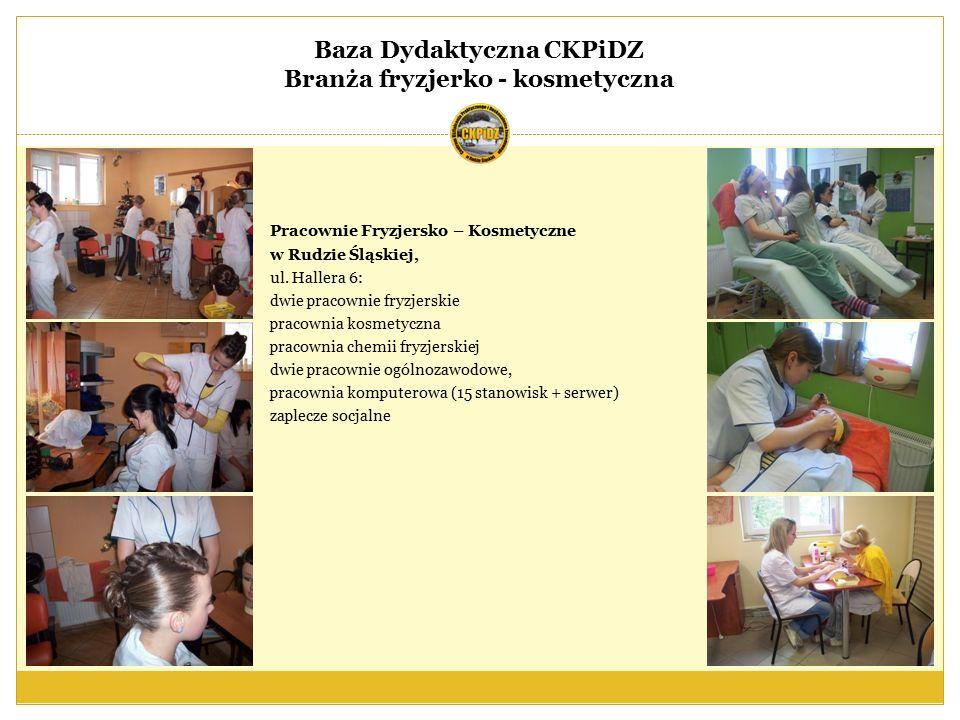 Baza Dydaktyczna CKPiDZ Branża fryzjerko - kosmetyczna Pracownie Fryzjersko – Kosmetyczne w Rudzie Śląskiej, ul.