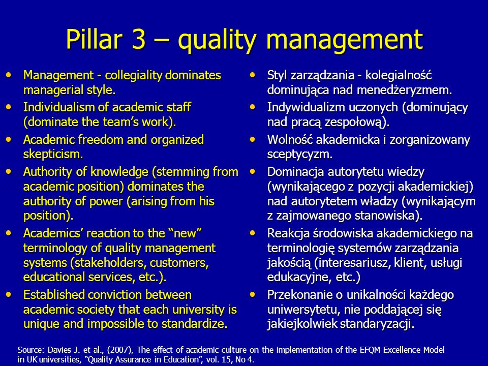 Pillar 3 – quality management Management - collegiality dominates managerial style.