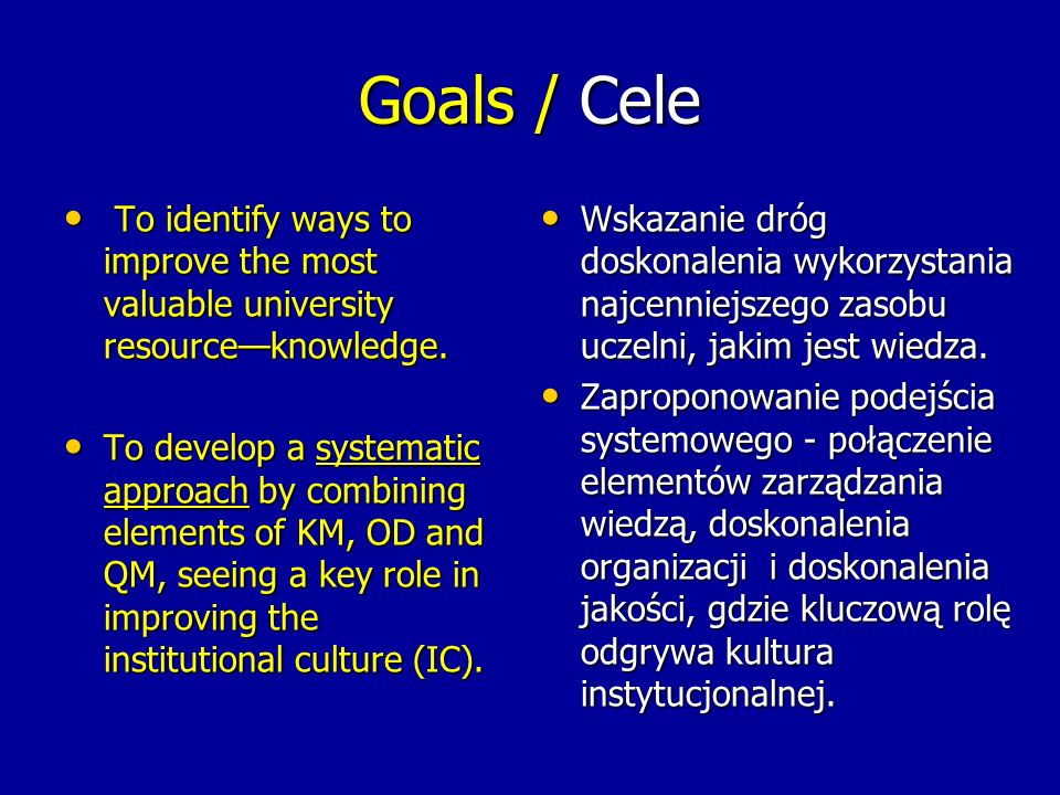 Goals / Cele To identify ways to improve the most valuable university resource—knowledge.