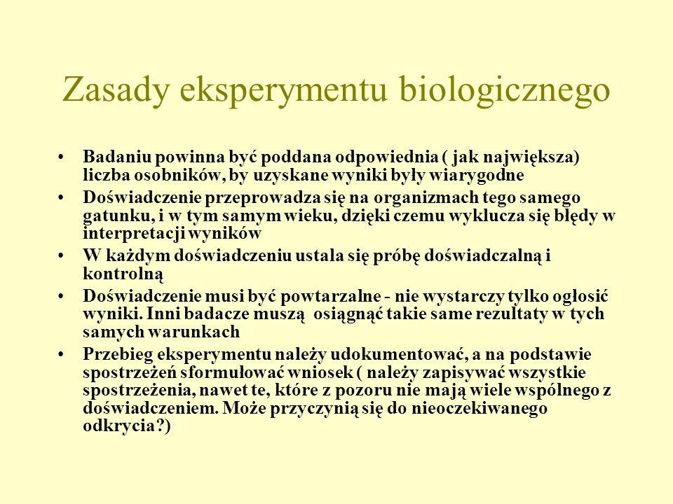 Zasady eksperymentu biologicznego Badaniu powinna być poddana odpowiednia ( jak największa) liczba osobników, by uzyskane wyniki były wiarygodne Doświ