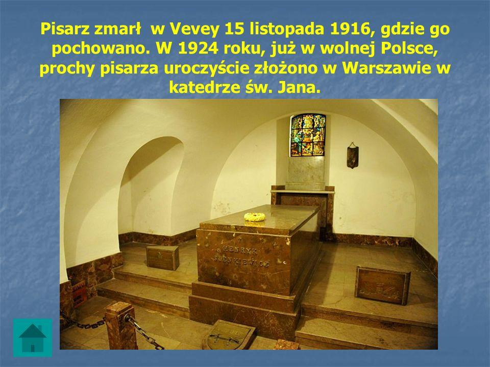 Pisarz zmarł w Vevey 15 listopada 1916, gdzie go pochowano. W 1924 roku, już w wolnej Polsce, prochy pisarza uroczyście złożono w Warszawie w katedrze