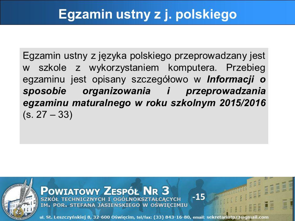 -15 Egzamin ustny z języka polskiego przeprowadzany jest w szkole z wykorzystaniem komputera.