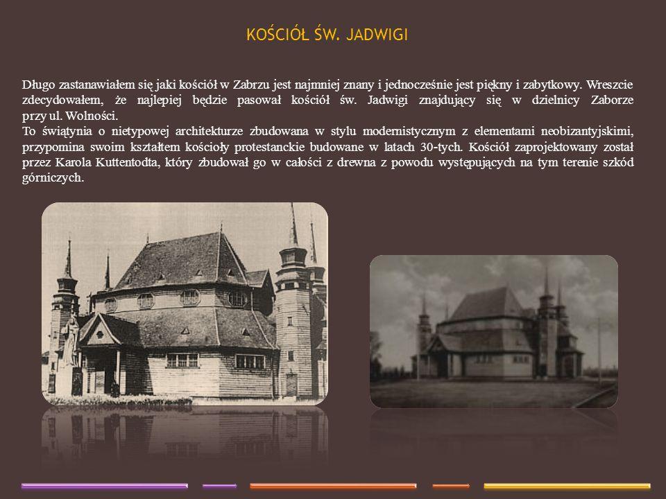 Długo zastanawiałem się jaki kościół w Zabrzu jest najmniej znany i jednocześnie jest piękny i zabytkowy. Wreszcie zdecydowałem, że najlepiej będzie p