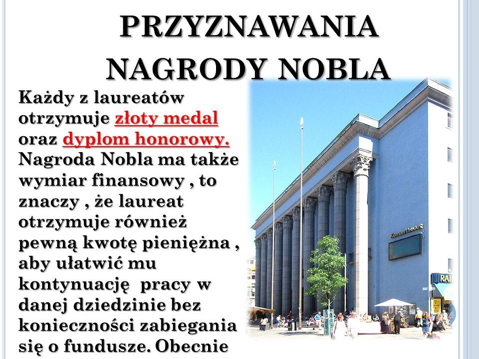 Z ASADY PRZYZNAWANIA NAGRODY NOBLA Każdy z laureatów otrzymuje złoty medal oraz dyplom honorowy.