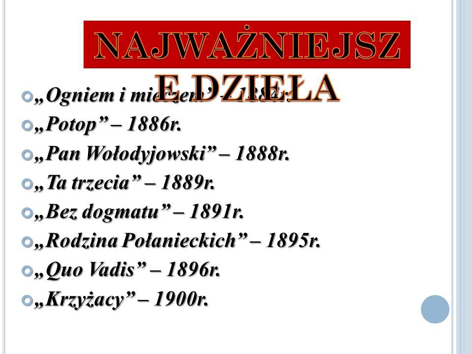"""N IEKTÓRE D ZIEŁA """"Ogniem i mieczem – 1884r. """"Potop – 1886r."""