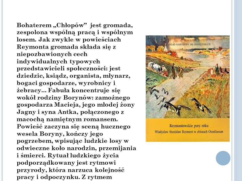 """Bohaterem """"Chłopów jest gromada, zespolona wspólną pracą i wspólnym losem."""