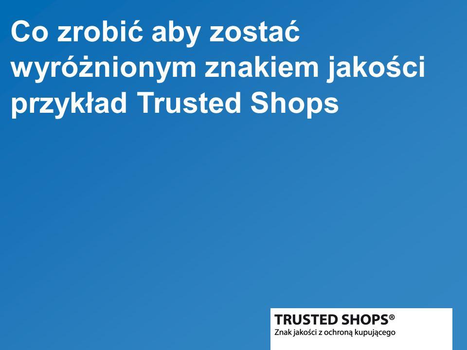 Co zrobić aby zostać wyróżnionym znakiem jakości przykład Trusted Shops