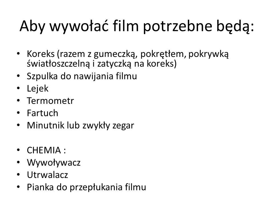 Aby wywołać film potrzebne będą: Koreks (razem z gumeczką, pokrętłem, pokrywką światłoszczelną i zatyczką na koreks) Szpulka do nawijania filmu Lejek