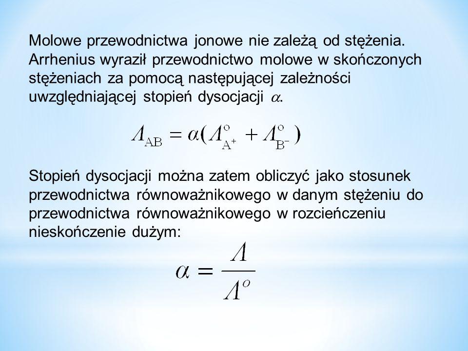 Molowe przewodnictwa jonowe nie zależą od stężenia. Arrhenius wyraził przewodnictwo molowe w skończonych stężeniach za pomocą następującej zależności