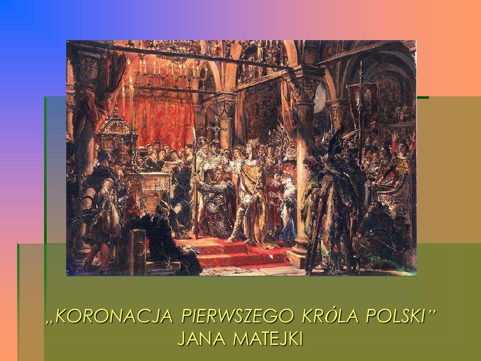 """"""" KORONACJA PIERWSZEGO KR Ó LA POLSKI """" JANA MATEJKI"""
