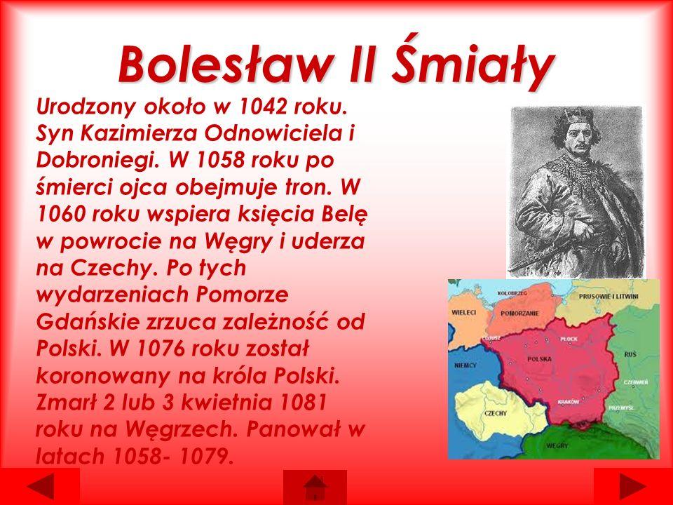 Bolesław II Śmiały Urodzony około w 1042 roku. Syn Kazimierza Odnowiciela i Dobroniegi.