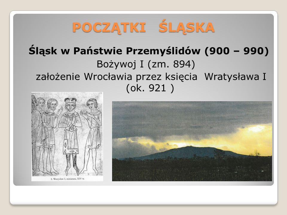 POCZĄTKI ŚLĄSKA Śląsk – Grodziec Gołęszycki (Hradec nad Moravici) Miejsce spotkania orszaku czeskiego księżniczki Dobravy z Mieszkiem I (965)