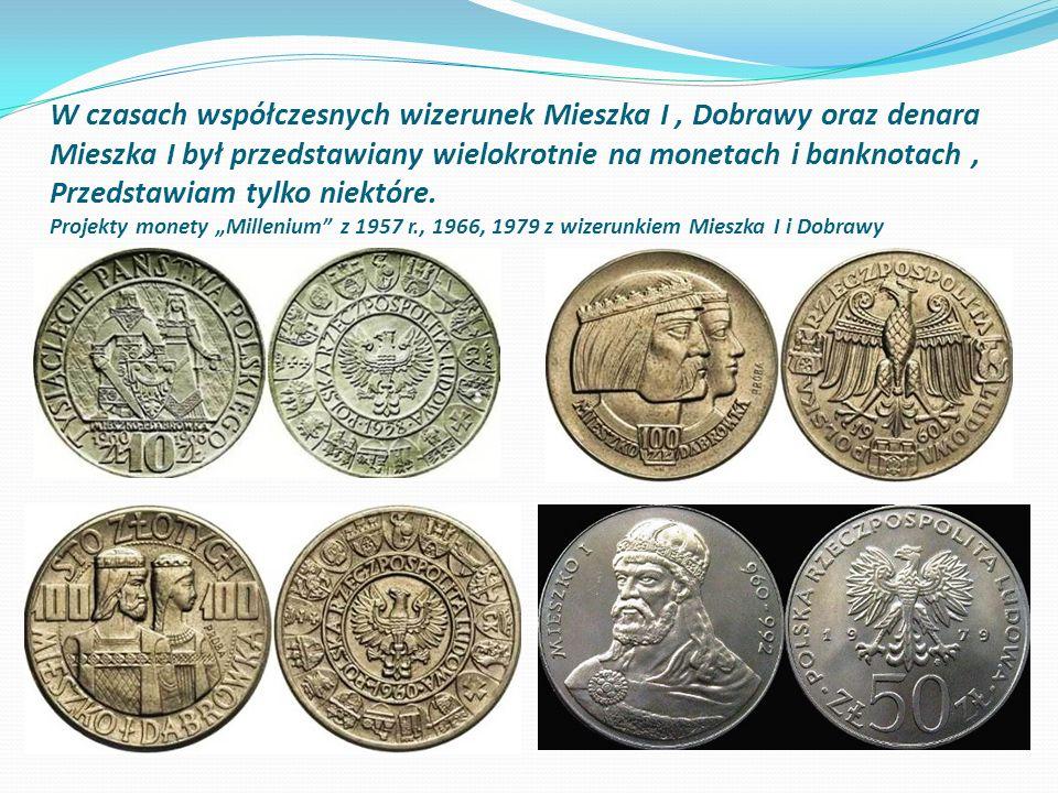 W czasach współczesnych wizerunek Mieszka I, Dobrawy oraz denara Mieszka I był przedstawiany wielokrotnie na monetach i banknotach, Przedstawiam tylko niektóre.
