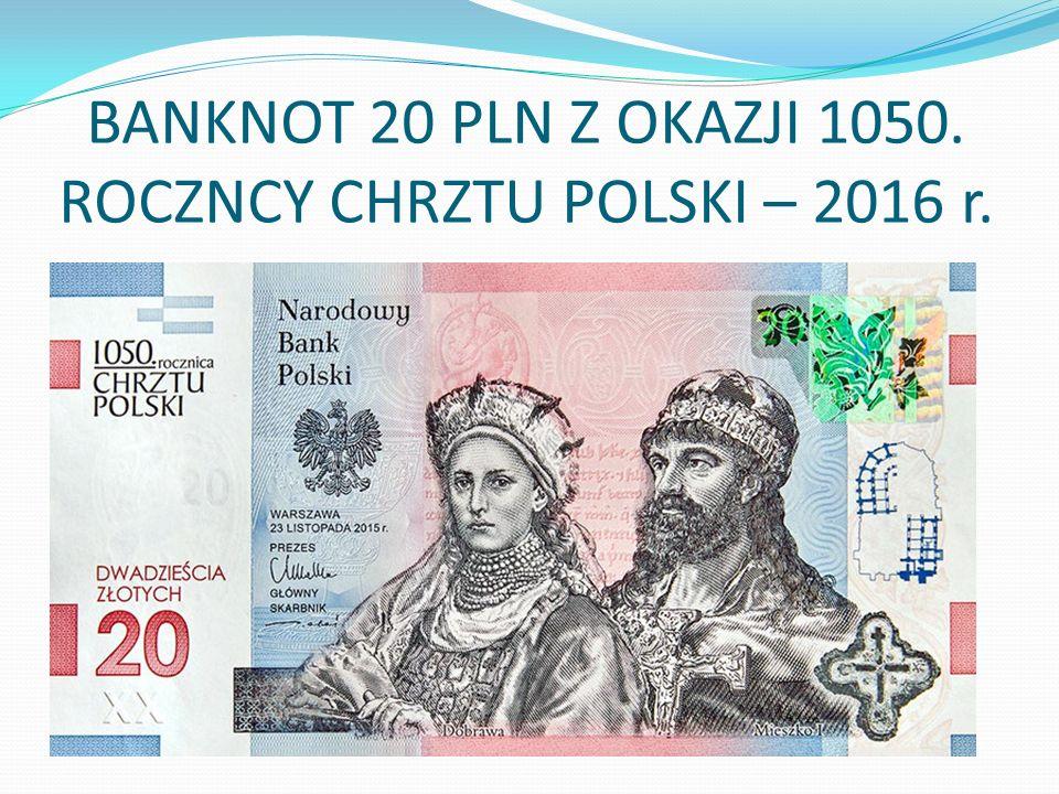 BANKNOT 20 PLN Z OKAZJI 1050. ROCZNCY CHRZTU POLSKI – 2016 r.