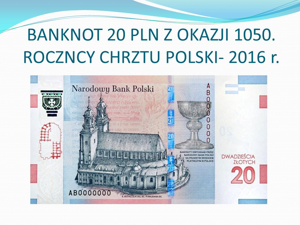 BANKNOT 20 PLN Z OKAZJI 1050. ROCZNCY CHRZTU POLSKI- 2016 r.